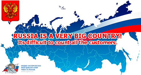 RUSSIA IS A VERY BIG COUNTRY! Its difficult to count all the customers.